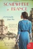Somewhere In France: A Novel Of The Great War:Amazon:Books