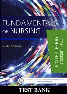 (Digital Test Bank) Fundamentals of Nursing 9th edition Potter and Perry