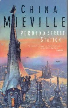 Perdido Street Station (New Crobuzon, - China Mieville Cool Books, Sci Fi Books, My Books, China Mieville, Steampunk Book, Science Fiction Magazines, American Gods, Sci Fi Fantasy, Fantasy Places