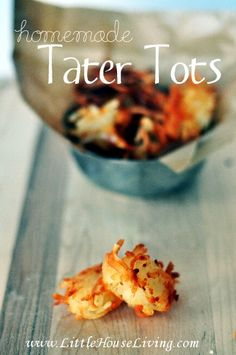 Homemade Tater Tots Recipe. Did you know you can make these? SO yummy!