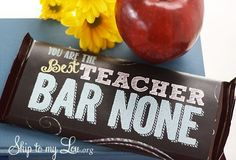 """You are the best teacher, bar none"" free printable chocolate candy bar wrappers that you can use for teacher appreciation gifts"