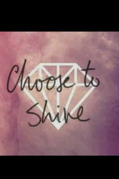 Choose to shine quotes quote shine girl quotes quote for girls girls status Quotes To Live By, Me Quotes, Wall Quotes, Brave Quotes, Mommy Quotes, Quick Quotes, Girly Quotes, Shine Quotes, Shine Bright Quotes