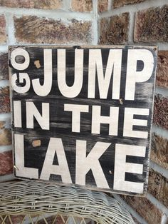 Go jump in the Lake  distressed rustic subway style by kspeddler, $44.00