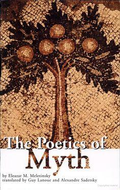 The Poetics of Myth - Eleazar Moiseevich Meletinskiĭ - Google Books