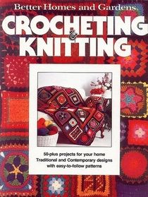 Better Homes and Gardens Crocheting Knitting, Better Homes and Gardens (Editor). (Hardcover 0696001551) Used Book available for Swap