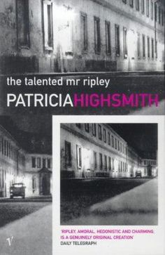 The Talented Mr. Ripley (Ripley #1) by Patricia Highsmith