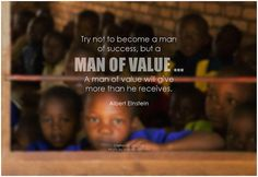 Try not to become a man of success, but a man of value ... A man of value will give more than he receives. - Albert Einstein #life #lifequote #quote #inspirational #inspirationalquote #inspirationalwords #picturequote