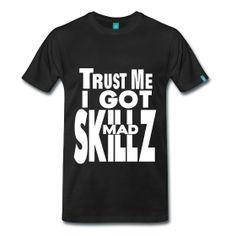 Mad Skillz - TShirt | Webshop: http://hiphopgoldenage.spreadshirt.com/mad-skillz-A16432338/customize/color/2