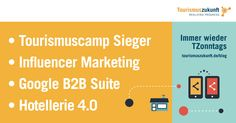 Immer wieder TZonntags, 20.3.2016: Hotellerie 4.0 | Tourismuscamp-Sieger | Google B2B Suite |Influencer Marketing|Young Traveler Studie Influencer Marketing, Microsoft, Snapchat, Boarding Pass, Blog, Google, Instagram, Content, Trends