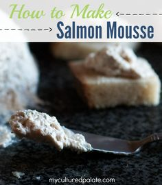Know what's better than chocolate mousse? Salmon mousse! It's a great topping for bread or crackers! It's also a very nutritious and healthy food.