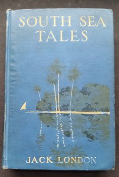 This is a rare first edition of a rare Jack London book - South Sea Tales. Published in 1911 by Macmillan in a limited run. Hard To Find Books, Books To Read, Zoom Photo, South Seas, Short Stories, Book Design, Authors, Parks, Literature