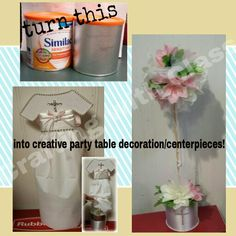 Create a decorative table centerpiece upcycling formula cans! Made these for my daughter's baptism.