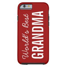 What a great gift for grandma who you love and cherish! iPhone 6 case with a red background, white text reads World's Best Grandma! #fun #unique #grandma #grandmother #grandparents #family #add #name #world #best #grandma #best #grandma #red #cute #nana #iphone #6