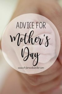 Advice for Mother's
