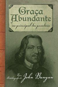 Graça Abundante * John Bunyan * Editora Fiel * Uma autobiografia de John Bunyan, um grande pregador puritano batista, nascido na Inglaterra em 1628, que foi preso por pregar a Palavra de Deus  [http://www.editorafiel.com.br/produto/4186018/Graca-Abundante] [https://www.facebook.com/notes/projeto-veredas-antigas/1tgpva-biblioteca-reformada-%C3%ADndice-do-painel-07-/368083510051246] * Indicação: Clóvis Tulip