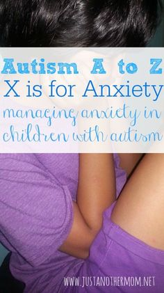 How to handle anxiety in children with autism.