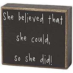 "Part of Collins' Vintage in Print line, this fully enclosed wood box sign, displays the phrase ""She believed that she could, so she did."" This sign is perfect for setting on a table or shelf. It measures 4 Inch by Inch by Inch. Done Quotes, Sign Quotes, Quotes To Live By, Decorative Signs, Decorative Boxes, Unique Gifts For Him, Handmade Signs, She Believed She Could, Box Signs"