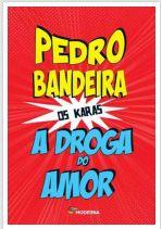 Gêneros do Discurso: A droga do amor, de Pedro Bandeira