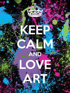 Mantieni la calma e ama l'arte