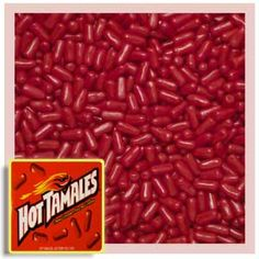 Hot Tamales! Awesome cinnamon flavor!