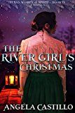 Free Kindle Book -   The River Girl's Christmas (Texas Women of Spirit Book 4) Check more at http://www.free-kindle-books-4u.com/religion-spiritualityfree-the-river-girls-christmas-texas-women-of-spirit-book-4/