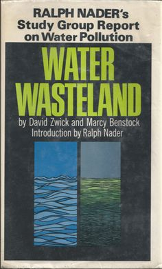 "40 Years of the Clean Water Act.  It all started with the book ""Water Wasteland,"" written by David Zwick."
