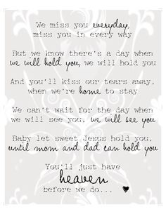 You'll just have Heaven before we do. Miscarriage. Stillbirth. Infant loss.