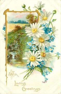 WITH LOVING GREETINGS inset fields & cascading stream left, forget-me-nots & daisies right