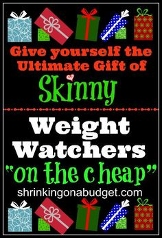 "Give yourself the Ultimate Gift of Skinny.  Starting Thursday 12/12/13, we'll show you how to do Weight Watchers ""On the Cheap"".  Shrinking On A Budget  Meal Plans will be your Secret Weapon to making this year's New Year's Resolution to lose weight a REALITY.  We'll lay out an realistic action plan that is family friendly and picky eater approved."