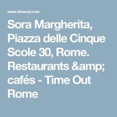 Sora Margherita, Piazza delle Cinque Scole 30, Rome. Restaurants & cafés -  Time Out Rome