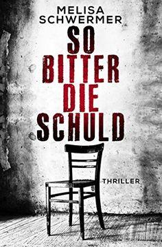 So bitter die Schuld: Thriller von Melisa Schwermer https://www.amazon.de/dp/B01KM9B7XM/ref=cm_sw_r_pi_dp_x_f6QWxb65J1YKA