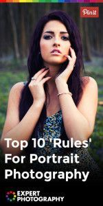 Top 10 'Rules' For Portrait Photography #photography101