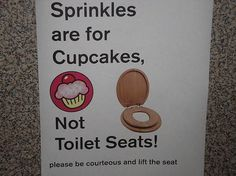 Sprinkles are for cupcakes, not toilet seats
