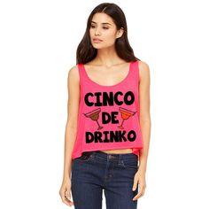 Neon Pink Cropped Tank Top Cinco De Drinko Funny Shirt Cinco De Mayo ($15) ❤ liked on Polyvore