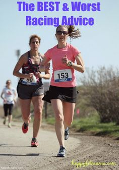 The best and worst racing advice for runners. | running | guide | workout | fitness | racing | advice | happyfitmama.com