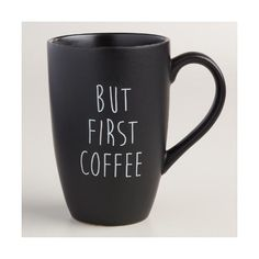 Cost Plus World Market But First Mugs ($24) ❤ liked on Polyvore featuring home, kitchen & dining, drinkware, stoneware mugs, tea mug, stoneware cups, hot tea cups and hot beverage cups