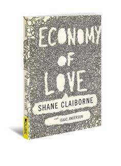 Economy of Love - Shane Claiborne Livro. Leitura. Literatura. Book. To read. Literature.