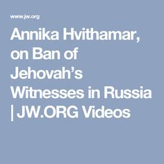 Annika Hvithamar, on Ban of Jehovah's Witnesses in Russia | JW.ORG Videos