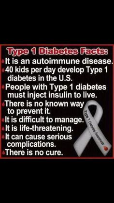 Type One Diabetes Facts. I would also add to that, that it is not caused by eating too much sugar