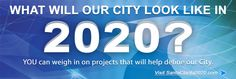 What will our City look like in 2020? YOU can weigh in on projects that will help define our City. Visit SantaClarita2020.com