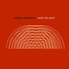 Marisa Anderson, 'Into the Light'