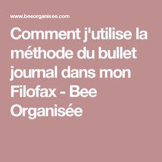Comment j'utilise la méthode du bullet journal dans mon Filofax - Bee Organisée