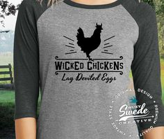 Wicked Chickens Funny Chicken Shirt  Ladies by SuzySwedeCreative