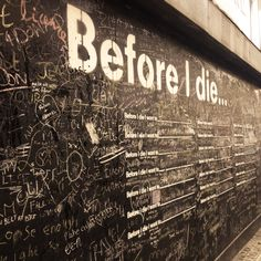 """Before I die Wall"", watched the TED on thhis"
