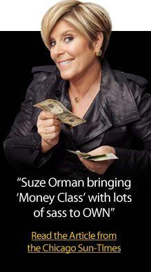 Suze Orman  Yep, I like her.