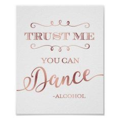 Chic Rose Gold TRUST ME YOU CAN DANCE Sign Print - wedding decor marriage design diy cyo party idea #weddingdecoration