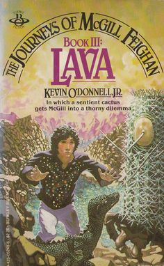 Janet Aulisio, Lava by Kevin O'Donnell,  Book 3 Of The Journeys Of McGill Feighan 1982.
