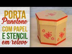 Porta Panetone com Papel e Stencil em Relevo - YouTube