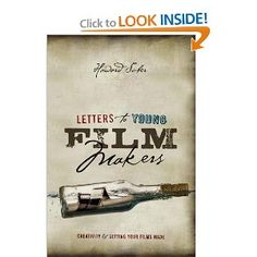 Letters to Young Filmmakers: Creativity and Getting Your Films Made Film Industry, Filmmaking, You Got This, My Books, Films, Creativity, How To Get, Letters, Writing