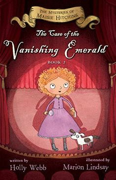 The Case of the Vanishing Emerald: The Mysteries of Maisie Hitchins Book 2 by…